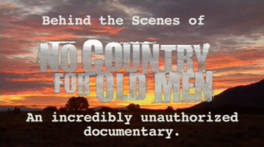 "Josh Brolin's Behind the Scenes of ""No Country For Old Men"": A Completely Unauthorized Documentary"